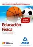 PROFESORES DE ENSEÑANZA SECUNDARIA EDUCACION FISICA: TEMARIO (VOL. 4) - 9788414214602 - VV.AA.