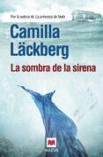 LA SOMBRA DE LA SIRENA (SERIE FJÄLLBACKA 6) - 9788415532002 - CAMILLA LACKBERG