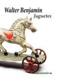 JUGUETES - 9788415715702 - WALTER BENJAMIN