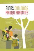 RUTAS CON NIÑOS EN EL PIRINEO ARAGONES - 9788415797302 - NOEL ARRAIZ GARCIA