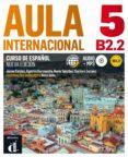 AULA INTERNACIONAL 5 NUEVA EDICIÓN B2.2 - 9788415846802 - VV.AA.