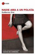 nadie ama a un policía (ebook)-guillermo ors-9788416100002