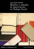 modelos y métodos de intervención en trabajo social (ebook)-juan jesus viscarret-9788420688602