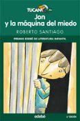 JON Y LA MAQUINA DEL MIEDO - 9788423688302 - ROBERTO SANTIAGO