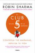 EL CLUB DE LAS 5 DE LA MAÑANA: CONTROLA TUS MAÑANAS, IMPULSA TU VIDA - 9788425356902 - ROBIN SHARMA