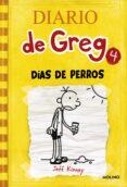 DIARIO DE GREG 4: DIAS DE PERROS - 9788427200302 - JEFF KINNEY