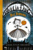 AMELIA FANG I EL BALL BARBÀRIC - 9788427212602 - LAURA ELLEN ANDERSON