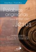 PALABRAS ORIGINARIAS PARA ENTENDER A JESÚS - 9788428556002 - XABIER PIKAZA