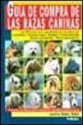 guia de compra de las razas caninas-josefina gomez-toldra-9788430585502