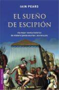 EL SUEÑO DE ESCIPION - 9788432217302 - IAIN PEARS