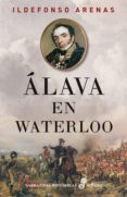 ALAVA EN WATERLOO - 9788435062602 - ILDEFONSO ARENAS
