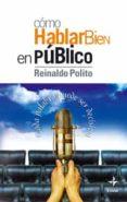 COMO HABLAR BIEN EN PUBLICO - 9788441415102 - REINALDO POLITO