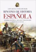 (PE) RINCONES DE HISTORIA ESPAÑOLA - 9788441420502 - LEON ARSENAL
