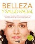 BELLEZA Y SALUD FACIAL - 9788441432802 - LEENA KIVILUOMA