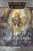 LA PROFECIA DE LA LUNA ROJA: LA ESPADA DE LA VERDAD (VOL. 7) - 9788448032302 - TERRY GOODKIND