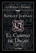 EL CAMINO DE DAGAS (SAGA LA RUEDA DEL TIEMPO 14) - 9788448034702 - ROBERT JORDAN