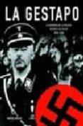 la gestapo: la historia de la policia secreta de hitler 1933-1945-rupert butler-9788466212502