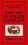 ENCICLOPEDIA CULINARIA LA COCINA COMPLETA - 9788467019902 - MARIA, MARQUESA DE PARABERE