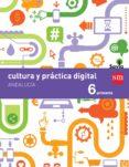 CULTURA Y PRÁCTICA 6º EDUCACION PRIMARIA  DIGITAL SAVIA ANDALUCIA ED 2015 - 9788467568202 - VV.AA.