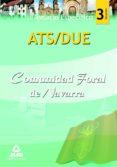 ATS/DUE DE LA COMUNIDAD FORAL DE NAVARRA. TEMARIO PARTE ESPECIFIC A. VOLUMEN III - 9788467640502 - VV.AA.