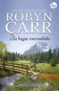 UN LUGAR ESCONDIDO - 9788468761602 - ROBYN CARR