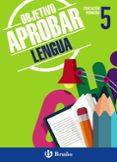 OBJETIVO APROBAR: LENGUA 5º EDUCACION PRIMARIA - 9788469609002 - VV.AA.