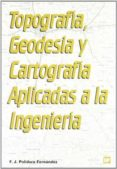 TOPOGRAFIA, GEODESIA Y CARTOGRAFIA - 9788471148902 - FRANCISCO JAVIER POLIDURA FERNANDEZ