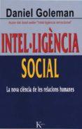 INTEL·LIGENCIA SOCIAL: LA NOVA CIENCIA DE LES RELACIONS HUMANES - 9788472456402 - DANIEL GOLEMAN