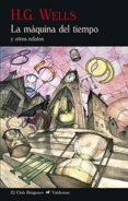 LA MÁQUINA DEL TIEMPO (2ª ED.) - 9788477028802 - HERBERT GEORGE WELLS