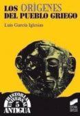 LOS ORIGENES DEL PUEBLO GRIEGO - 9788477385202 - LUIS GARCIA IGLESIAS