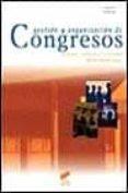 GESTION Y ORGANIZACION DE CONGRESOS - 9788477387602 - PALOMA HERRERO BLANCO