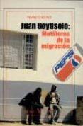 JUAN GOYTISOLO: METAFORAS DE LA MIGRACION - 9788479622602 - MARCO KUNZ