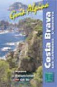 COSTA BRAVA. GUIA ALPINA;LES GAVARRES - L´ARDENYA. - 9788480901802 - VV.AA.
