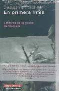 EN PRIMERA LINEA: CRONICA DE LA GUERRA DE VIETNAM - 9788481096002 - JONATHAN SCHELL