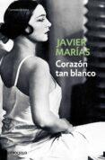 CORAZON TAN BLANCO - 9788483461402 - JAVIER MARIAS FRANCO
