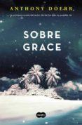 SOBRE GRACE - 9788483658802 - ANTHONY DOERR