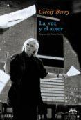 LA VOZ Y EL ACTOR - 9788484283102 - CICELY BERRY