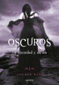 OSCUROS V: LA ETERNIDAD Y UN DIA - 9788484419402 - KATE LAUREN