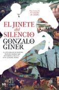 EL JINETE DEL SILENCIO - 9788484609902 - GONZALO GINER