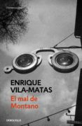 EL MAL DE MONTANO - 9788490321102 - ENRIQUE VILA-MATAS