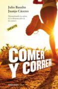 COMER Y CORRER: DESMONTANDO LOS MITOS DE LA ALIMENTACION DE LOS R UNNERS - 9788490328002 - JULIO BASULTO
