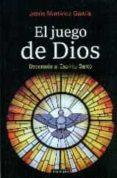 EL JUEGO DE DIOS: DECENARIO AL ESPIRITU SANTO - 9788490613702 - JESUS MARTINEZ GARCIA