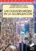 las ciudades medias en la globalización (ebook)-andres precedo ledo-alberto miguez iglesias-9788490775202