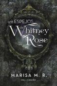 (I.B.D.) LOS ESPEJOS DE WHITNEY ROSE - 9788491127802 - MARISA M.R.
