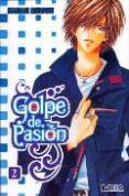 GOLPE DE PASION Nº 2 - 9788492592302 - KANAN MINAMI
