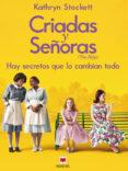 CRIADAS Y SEÑORAS - 9788492695102 - KATHRYN STOCKETT