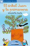 EL ARBOL JUAN Y LA PRIMAVERA (LETRA CURSIVA) - 9788492702602 - NICOLETTA COSTA
