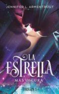 LA ESTRELLA MAS OSCURA (ORIGEN 1) - 9788492918102 - JENNIFER L. ARMENTROUT