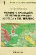 METODOS Y APLICACION DE REPRESENTACION ACOTADA Y DEL TERRENO - 9788493000202 - JOSE MARIA GENTIL BALDRICH