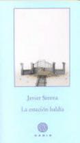 LA ESTACIÓN BALDÍA - 9788494066702 - JAVIER SERENA